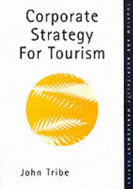 Corporate Strategy for Tourism by John Tribe (University of Surrey) image