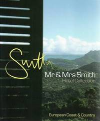 Mr & Mrs Smith European Coast and Country by Juliet Kinsman