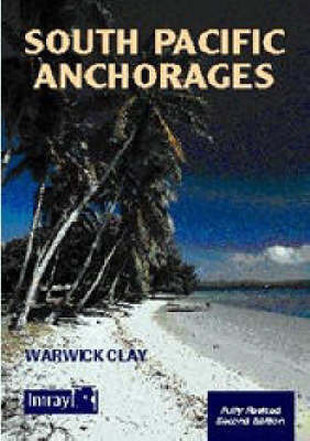 South Pacific Anchorages by Warwick Clay