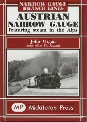 Austrian Narrow Gauge by John Organ