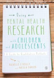 Doing Mental Health Research with Children and Adolescents by Michelle O'Reilly