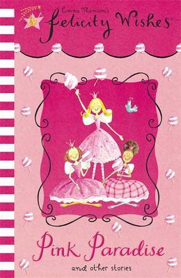 Felicity Wishes: Pink Paradise by Emma Thomson image