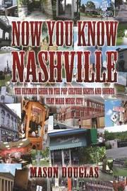 Now You Know Nashville by Mason Douglas