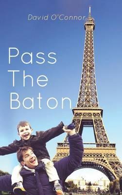 Pass the Baton by David O'Connor