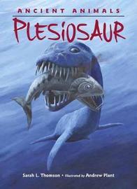 Ancient Animals Plesiosaur by Sarah L Thomson
