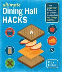 Ultimate Dining Hall Hacks by Priya Krishna