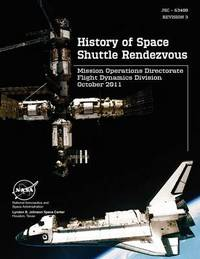 History of Space Shuttle Rendezvous (JSC - 63400. Revision 3) by NASA Mission Operations Directorate