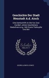 Geschichte Der Stadt Neustadt A.D. Aisch by Georg Ludwig Lehnes image