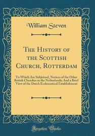 The History of the Scottish Church, Rotterdam by William Steven image