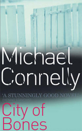 City of Bones (Harry Bosch #8) by Michael Connelly image