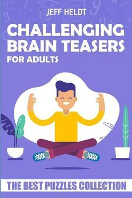 Challenging Brain Teasers for Adults | Jeff Heldt Book | In
