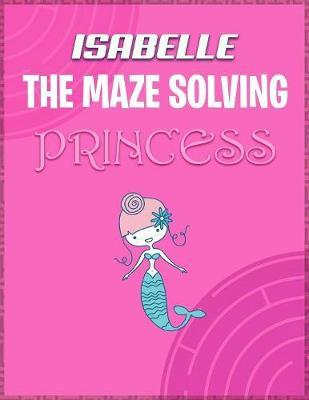 Isabelle the Maze Solving Princess by Doctor Puzzles image