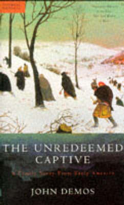 finding out where you belong in the unredeemed captive by john putnam demos Finding your american indian princess demos, john the unredeemed captive: those who belong: identity, family.