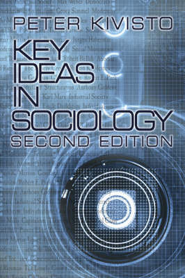 Key Ideas in Sociology by Peter J Kivisto
