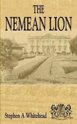 The Nemean Lion by Stephen A Whitehead