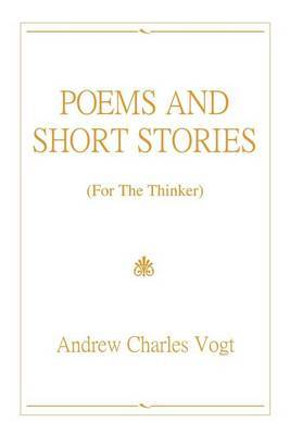 Poems and Short Stories by Andrew Charles Vogt image