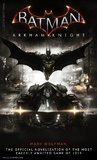 Batman: Arkham Knight - The Official Novelization by Marv Wolfman