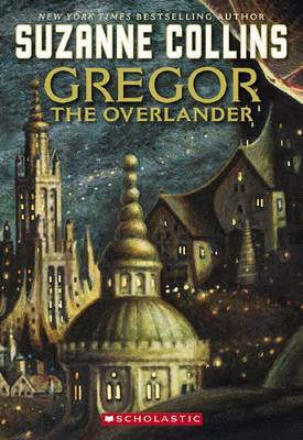 Underland Chronicles: #1 Gregor the Overlander by Suzanne Collins