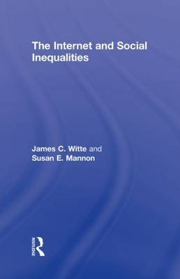 The Internet and Social Inequalities by James C. Witte image