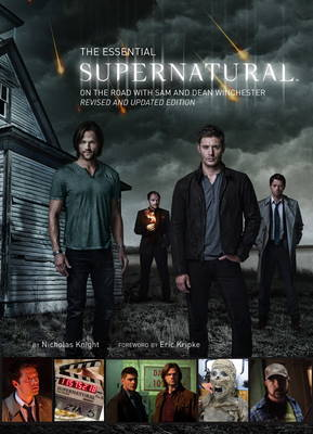 The Essential Supernatural: On the Road with Sam and Dean Winchester (Updated Edition) by Nicholas Knight