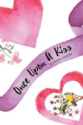 Once Upon a Kiss by Marlynn Groholske