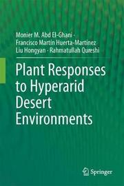 Plant Responses to Hyperarid Desert Environments by Rahmatullah Qureshi