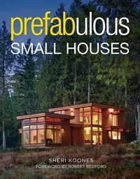 Prefabulous Small Houses by S. Koones