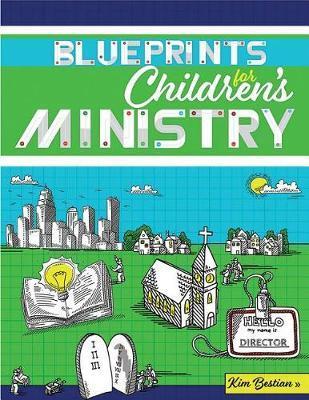 Blueprints for Children's Ministry by Kim Bestian