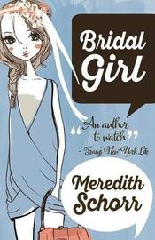 Bridal Girl by Meredith Schorr