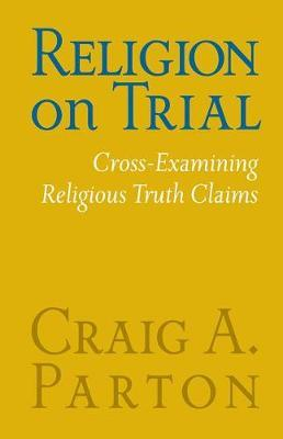 Religion on Trial by Craig Parton