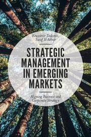 Strategic Management in Emerging Markets by Krassimir Todorov