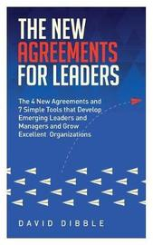 The New Agreements for Leaders by David Dibble
