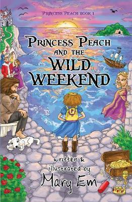 Princess Peach and the Wild Weekend by Mary Em