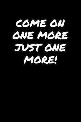 Come On One More Just One More by Standard Booklets image