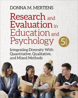 Research and Evaluation in Education and Psychology by Donna M. Mertens