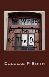 The Window at the Top of the Door by Douglas P Smith image