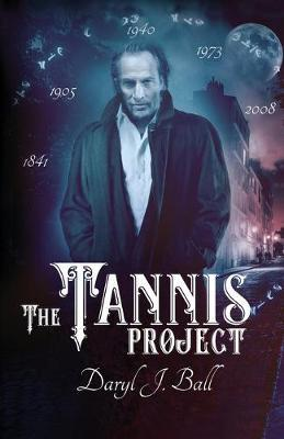 The Tannis Project by Daryl J Ball