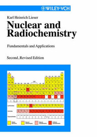 Nuclear and Radiochemistry: Fundamentals and Applications by K.H. Lieser image