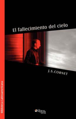 El Fallecimiento Del Cielo by J. S. Cornet image