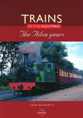 Trains of the Isle of Man by Stan Basnett image