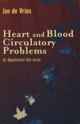 Heart and Blood Circulatory Problems by Jan De Vries