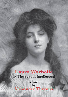 Laura Warholic by Alexander Theroux