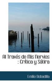 Al Trav?'s de MIS Nervios by Emilio Bobadilla