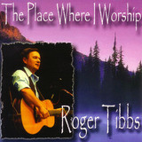 The Place Where I Worship by Roger Tibbs