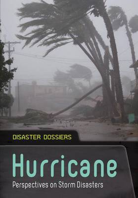 Hurricane: Perspectives on Storm Disasters (Disaster Dossiers) by Andrew Langley