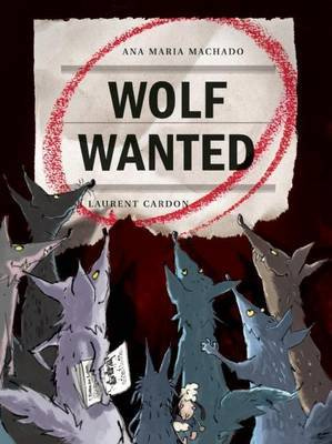 Wolf Wanted by Ana Maria Machado
