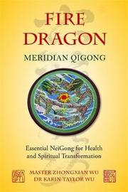 Fire Dragon Meridian Qigong by Zhongxian Wu
