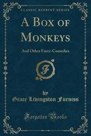 A Box of Monkeys by Grace Livingston Furniss