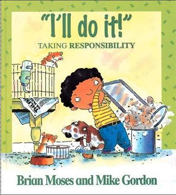 Values: I'll Do It - Taking Responsibility by Brian Moses image