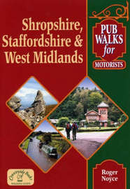 Pub Walks for Motorists: Shropshire, Staffordshire and West Midlands by Roger Noyce